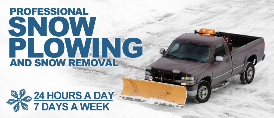 Professional snow plowing and snow removal. 24 hours a day, 7 days a week.